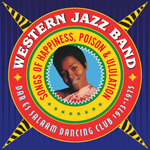 Western Jazz Band - Songs of Happiness, Poison & Ululation